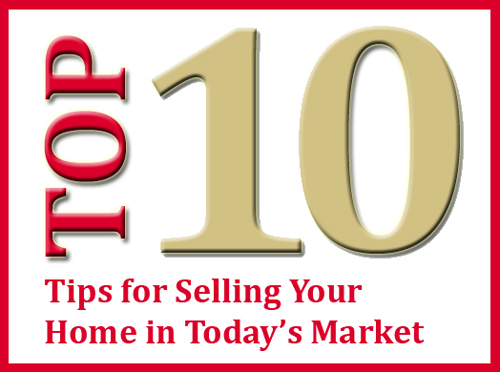 Top 10 Tips on Selling Your Home in Today's Market Selling Your Home Tips on home security tips, home design tips, home business tips, home packing tips, home inspection tips,
